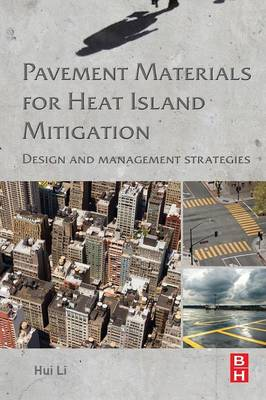 Pavement Materials for Heat Island Mitigation: Design and Management Strategies (Paperback)