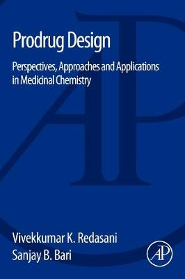 Prodrug Design: Perspectives, Approaches and Applications in Medicinal Chemistry (Paperback)