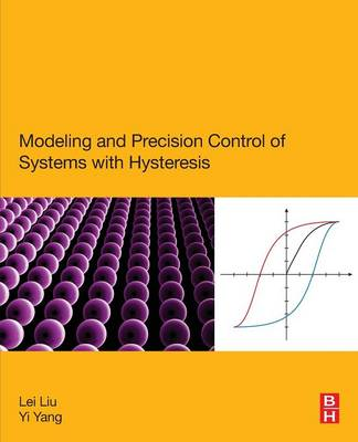 Modeling and Precision Control of Systems with Hysteresis (Paperback)