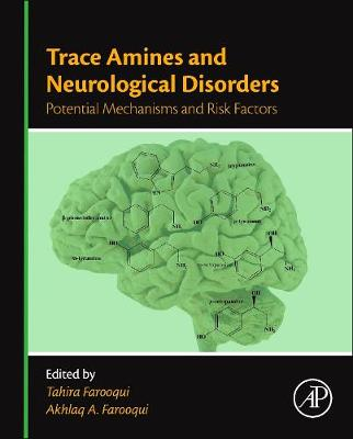 Trace Amines and Neurological Disorders: Potential Mechanisms and Risk Factors (Hardback)