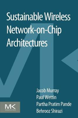 Sustainable Wireless Network-on-Chip Architectures (Paperback)