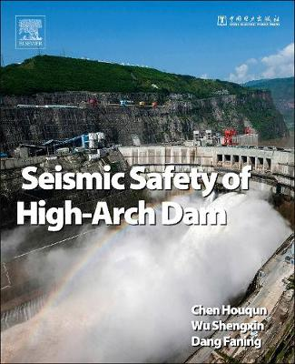 Seismic Safety of High Arch Dams (Hardback)