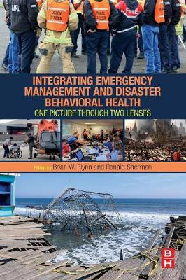 Integrating Emergency Management and Disaster Behavioral Health: One Picture through Two Lenses (Paperback)