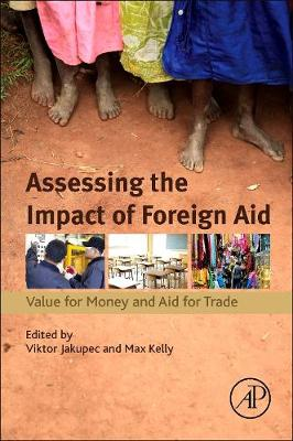 Assessing the Impact of Foreign Aid: Value for Money and Aid for Trade (Paperback)