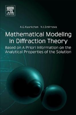 Mathematical Modeling in Diffraction Theory: Based on A Priori Information on the Analytical Properties of the Solution (Paperback)