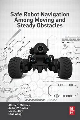 Safe Robot Navigation Among Moving and Steady Obstacles (Paperback)