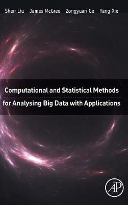 Computational and Statistical Methods for Analysing Big Data with Applications (Hardback)