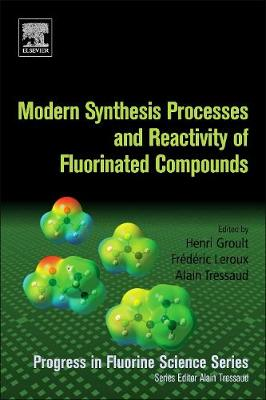 Modern Synthesis Processes and Reactivity of Fluorinated Compounds: Progress in Fluorine Science - Progress in Fluorine Science (Paperback)