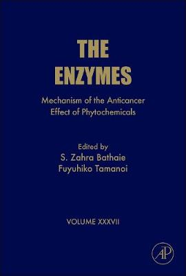 Mechanism of the Anticancer Effect of Phytochemicals: Volume 37 - The Enzymes (Hardback)