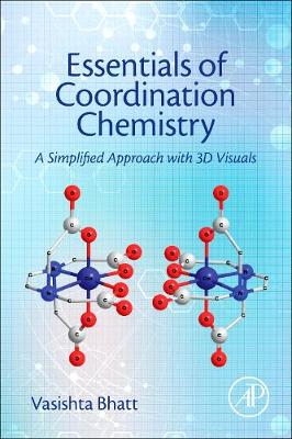 Essentials of Coordination Chemistry: A Simplified Approach with 3D Visuals (Paperback)