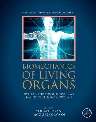 Biomechanics of Living Organs: Hyperelastic Constitutive Laws for Finite Element Modeling - Biomechanics of Living Organs (Hardback)