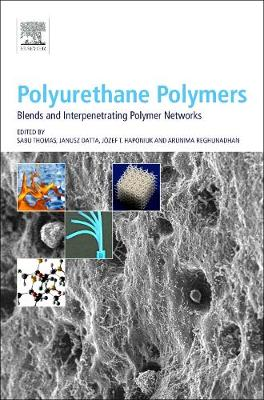 Polyurethane Polymers: Blends and Interpenetrating Polymer Networks (Hardback)