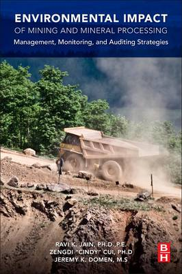Environmental Impact of Mining and Mineral Processing: Management, Monitoring, and Auditing Strategies (Paperback)