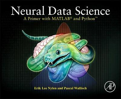 Neural Data Science: A Primer with MATLAB (R) and Python (TM) (Paperback)
