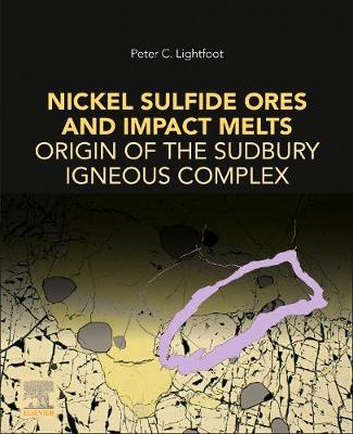 Nickel Sulfide Ores and Impact Melts: Origin of the Sudbury Igneous Complex (Paperback)