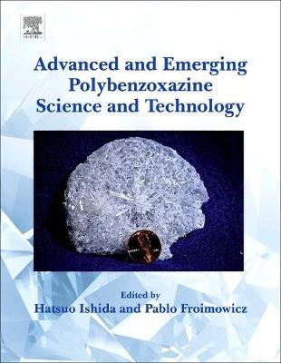 Advanced and Emerging Polybenzoxazine Science and Technology (Hardback)