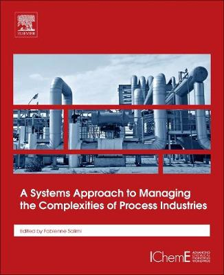 A Systems Approach to Managing the Complexities of Process Industries (Paperback)