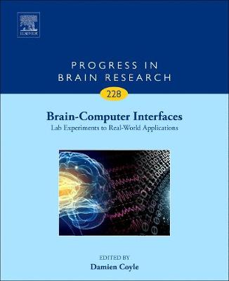 Brain-Computer Interfaces: Lab Experiments to Real-World Applications: Volume 228 - Progress in Brain Research (Hardback)