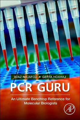 PCR Guru: An Ultimate Benchtop Reference for Molecular Biologists (Paperback)