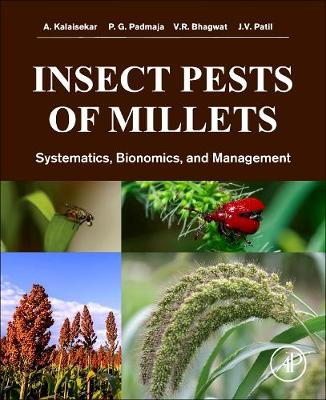 Insect Pests of Millets: Systematics, Bionomics, and Management (Paperback)
