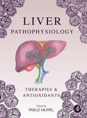 Liver Pathophysiology: Therapies and Antioxidants (Hardback)