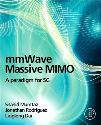 mmWave Massive MIMO: A Paradigm for 5G (Hardback)