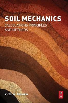 Soil Mechanics: Calculations, Principles, and Methods (Paperback)