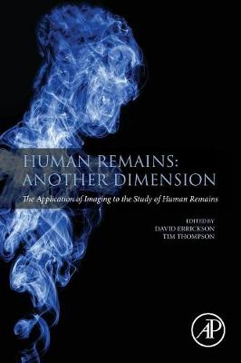 Human Remains: Another Dimension: The Application of Imaging to the Study of Human Remains (Paperback)
