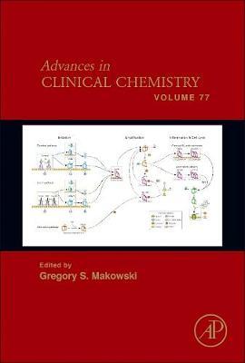 Advances in Clinical Chemistry: Volume 77 - Advances in Clinical Chemistry (Hardback)