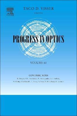 Progress in Optics: Volume 61 - Progress in Optics (Hardback)