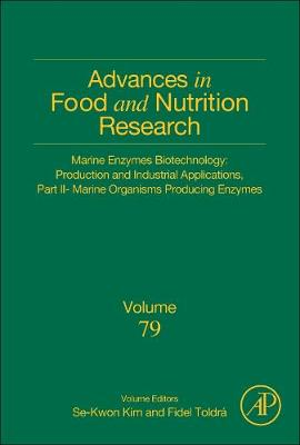 Marine Enzymes Biotechnology: Production and Industrial Applications, Part II - Marine Organisms Producing Enzymes: Volume 79 - Advances in Food and Nutrition Research (Hardback)