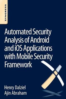 Automated Security Analysis of Android and iOS Applications with Mobile Security Framework (Paperback)