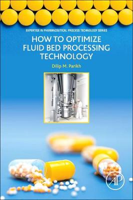 How to Optimize Fluid Bed Processing Technology: Part of the Expertise in Pharmaceutical Process Technology Series (Paperback)