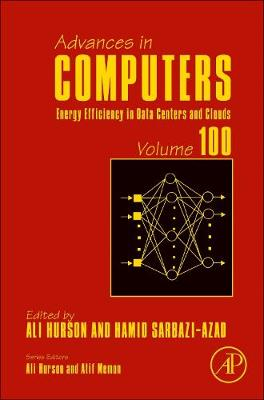 Energy Efficiency in Data Centers and Clouds: Volume 100 - Advances in Computers (Hardback)
