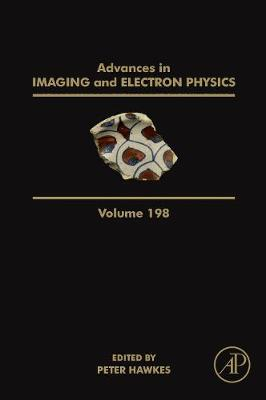 Advances in Imaging and Electron Physics: Volume 198 - Advances in Imaging and Electron Physics (Hardback)