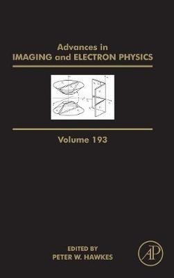 Advances in Imaging and Electron Physics: Volume 193 - Advances in Imaging and Electron Physics (Hardback)