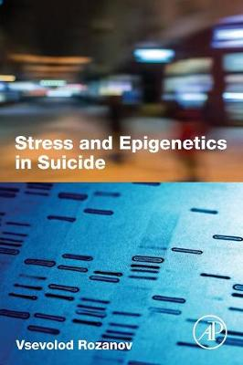 Stress and Epigenetics in Suicide (Paperback)