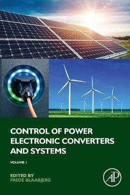 Control of Power Electronic Converters and Systems: Volume 1 (Paperback)