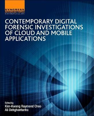 Contemporary Digital Forensic Investigations of Cloud and Mobile Applications (Paperback)