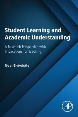 Student Learning and Academic Understanding: A Research Perspective with Implications for Teaching (Paperback)