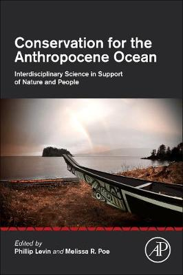 Conservation for the Anthropocene Ocean: Interdisciplinary Science in Support of Nature and People (Paperback)