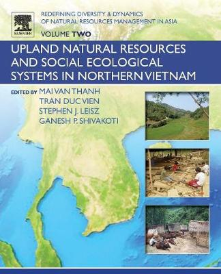 Redefining Diversity and Dynamics of Natural Resources Management in Asia, Volume 2: Upland Natural Resources and Social Ecological Systems in Northern Vietnam (Paperback)