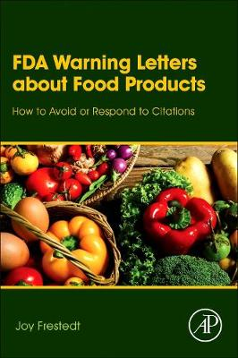 FDA Warning Letters About Food Products: How to Avoid or Respond to Citations (Hardback)