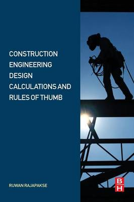 Construction Engineering Design Calculations and Rules of Thumb (Paperback)