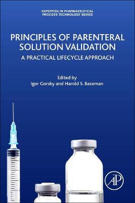 Principles of Parenteral Solution Validation: A Practical Lifecycle Approach (Paperback)