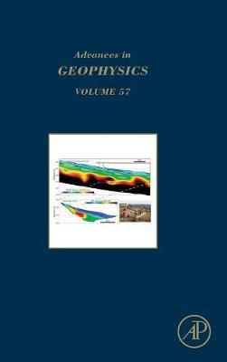 Advances in Geophysics: Volume 57 - Advances in Geophysics (Hardback)