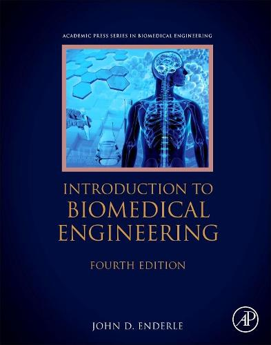 Introduction to Biomedical Engineering - Biomedical Engineering (Hardback)