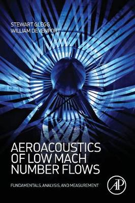 Aeroacoustics of Low Mach Number Flows: Fundamentals, Analysis, and Measurement (Paperback)