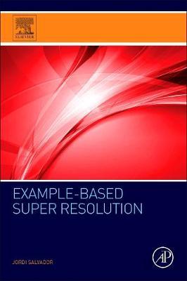 Example-Based Super Resolution (Paperback)