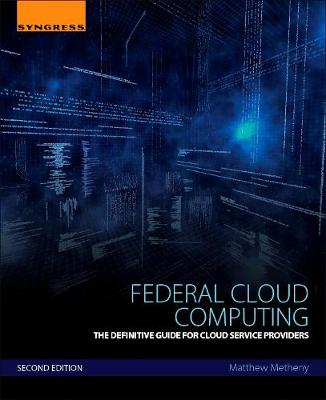 Federal Cloud Computing: The Definitive Guide for Cloud Service Providers (Paperback)